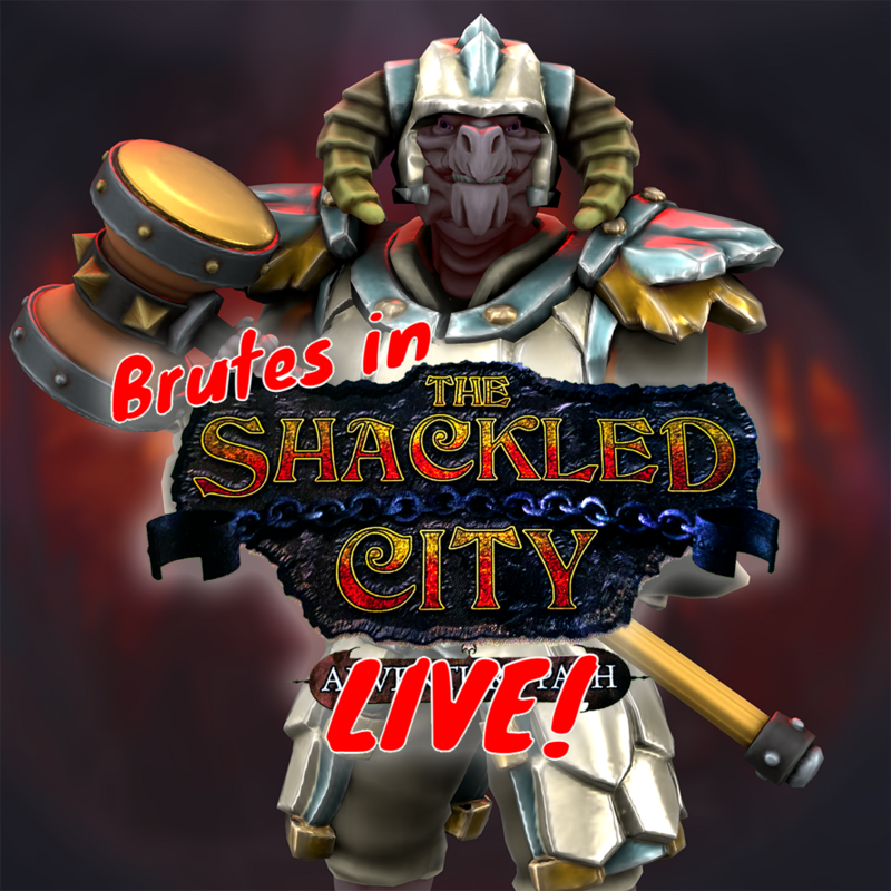 Brutes in The Shackled City, a D&D 5E Live Play Campaign